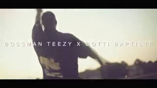 bossman teezy x gotti baptiste no time official video directed by asn media group