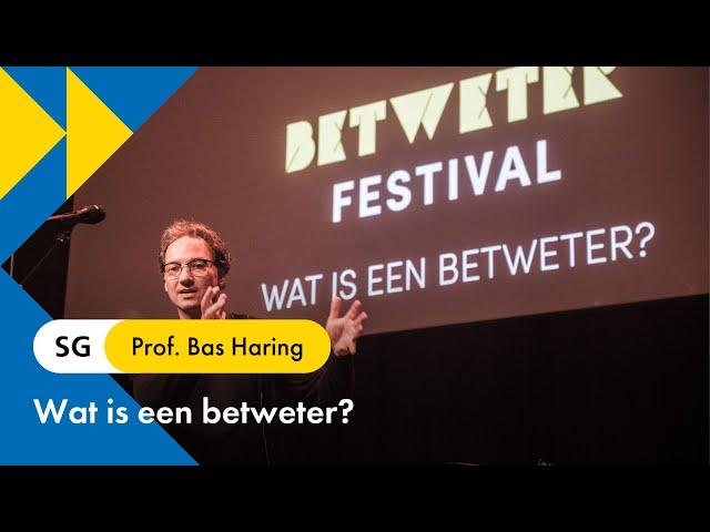 Bas Haring: Wat is een Betweter?