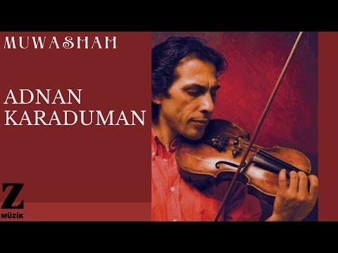 Adnan Karaduman - Muwashah