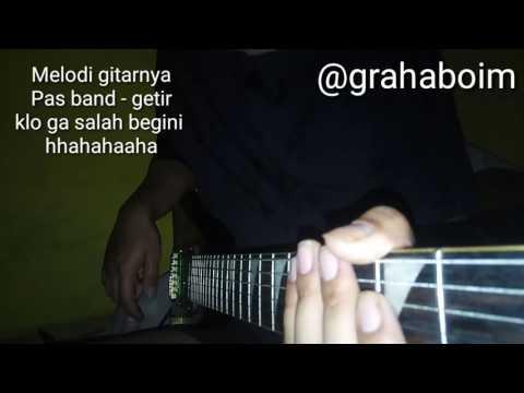 Gila !!! Melodi Gitar PAS BAND - GETIR Feat Reza