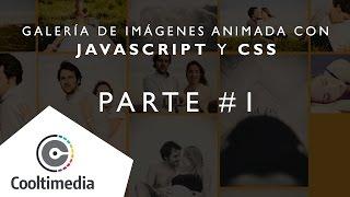 Galería de Imágenes Animada con Javascript y CSS - Parte 1