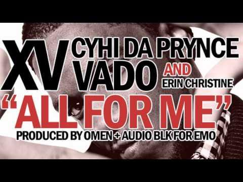 XV - All For Me ft. CyHi Da Prynce, Vado & Erin Christine