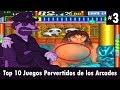 El Fisgón Morboso | #3 TOP 10 Juegos Pervertidos de las Arcades