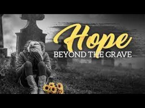 Devotional 311 - 'Hope beyond the Grave'  (1 Corinthians 15.20 -32).