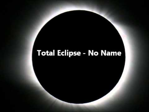 Total Eclipse - No Name