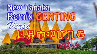 REMIX Genting LAMPUNG special NEW TANAKA