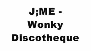 J;ME - Wonky Discotheque (2008 Hard House Mix)