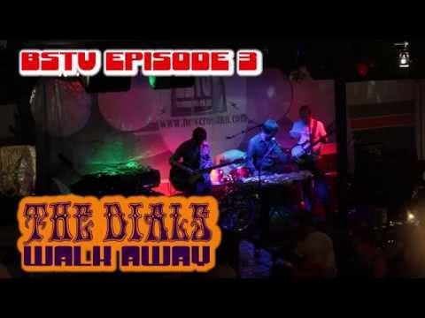 The Dials, 'Walk Away': Live at BSTV Episode # 3
