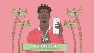 21 Savage - Whole Lot (Official Audio)