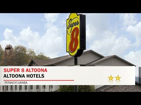 Super 8 Altoona - Altoona Hotels, Pennsylvania