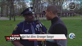 Get Out Alive! How to recognize and stay safe from stranger danger