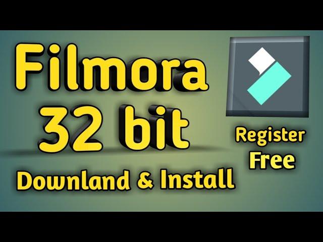 How To Download Filmora 32 Bit For Free Install Filmora 32 Bit