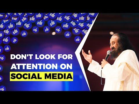Are You Dependant On Social Media For Attention?   Gurudev Sri Sri Ravi Shankar