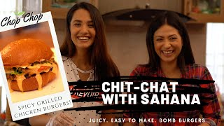 Is Sahana a single mom | Debuting as an actress | SPICY GRILLED CHICKEN BURGER | CHOP CHOP DIARIES