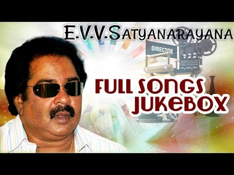 E.V.V. Satyanarayana Telugu Hit Movies || Full Songs Jukebox