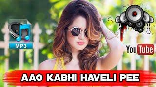 Aao Kabhi Haveli Pe Dj Remix Mp3 Song Download