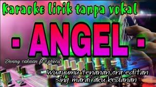 Angel karaoke akustik lirik - Denny caknan