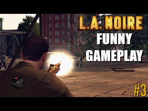 "FUNNY ""L.A. NOIRE"" GAMEPLAY #3"