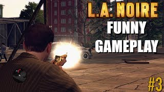 """FUNNY """"L.A. NOIRE"""" GAMEPLAY #3"""
