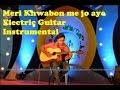 Mere khwabon mein jo aye(Film:DDLJ)Electric Guitar Instrumental