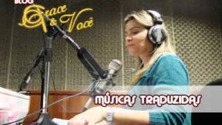 GRACE E VOCE REDE ALELUIA (TRADUÇAO - I Look To You - Whitney Houston )