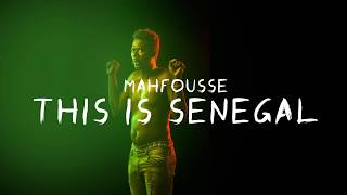 Mahfousse This is Sénégal (Lyrics)