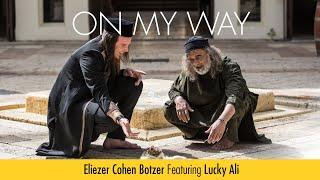 On my way -  Lucky Ali and Eliezer Cohen Botzer