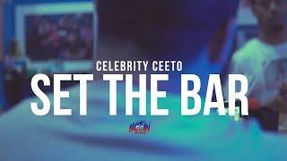 Celebrity Ceeto - SET THE BAR | Dir. By @HaitianPicasso
