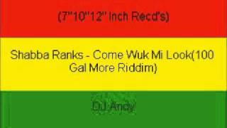 Shabba Ranks - Come Wuk Mi Look(100 Gal More Riddim)