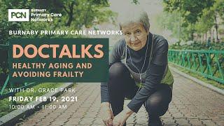 DOCTALKS -  Health Aging and Avoiding Frailty with Dr. Grace Park