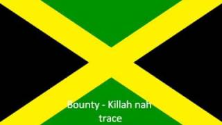 Bounty - Killah Nah Trace (showtime Riddim)