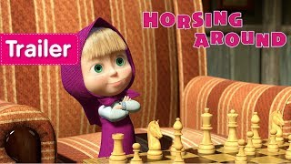 Download Lagu Masha and The Bear - Horsing Around 🐯(Trailer).mp3