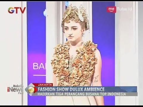 Keren!! Gelar Fashion Show, Dulux Ambiance Hadirkan Perancang Busana Top Indonesia  - BIP 18/04
