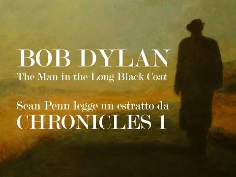 Bob Dylan - The Man in the Long Black Coat (Sean Penn legge CHRONICLES 1)