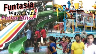 Funtasia Watar Park   Patna Water Park Sampatchak  Watar Park In Patna