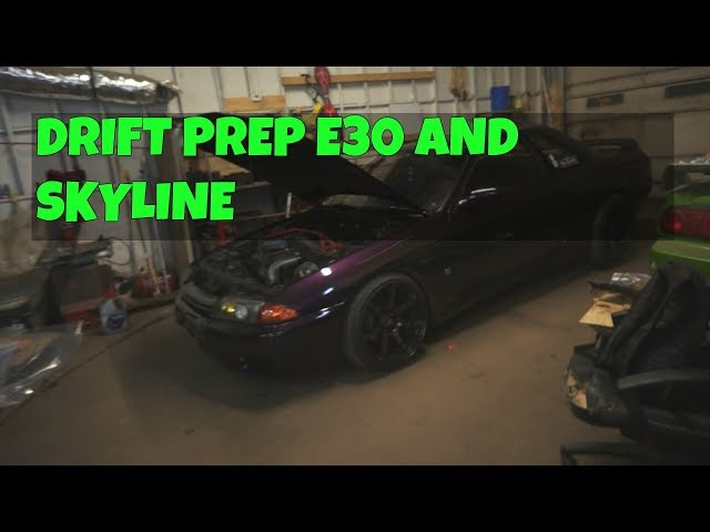DRIFT PREP THE BMW E30 AND SKYLINE