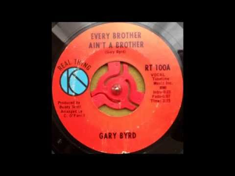 Gary rd   Every brother aint a brother