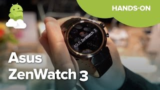ASUS ZenWatch 3 hands-on — Android Wear 2.0 in the round
