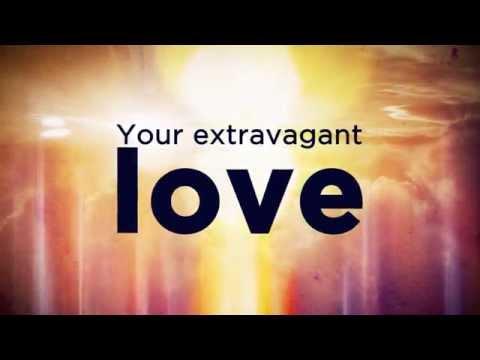 Extravagant Love Lyrics & Chords   Dustin Smith   WeAreWorship USA