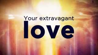 """Extravagant Love"" from Dustin Smith (OFFICIAL LYRIC VIDEO)"