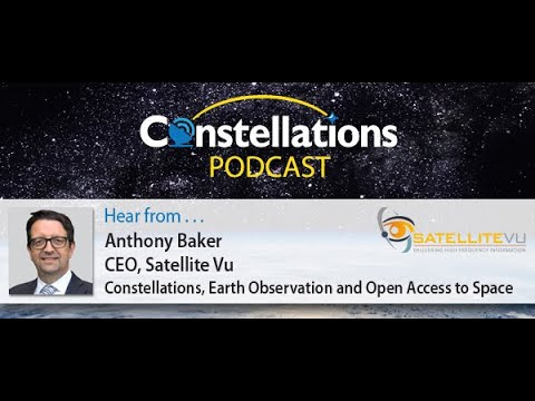 Constellations Podcast #17 - Constellations, Earth Observation and Open Access to Space