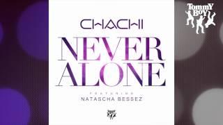 Chachi - Never Alone (feat. Natascha Bessez) [Ruxell Remix]