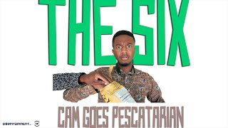 Cam Goes Pescatarian: The Six Ep.2