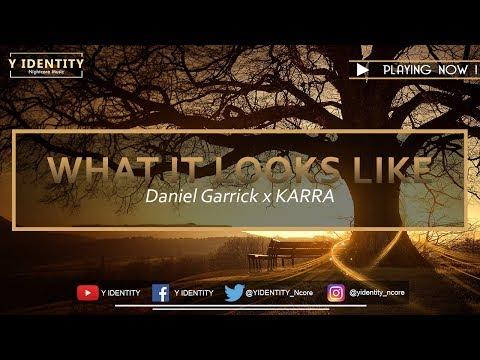 [Nightcore] What It Looks Like - Daniel Garrick x KARRA