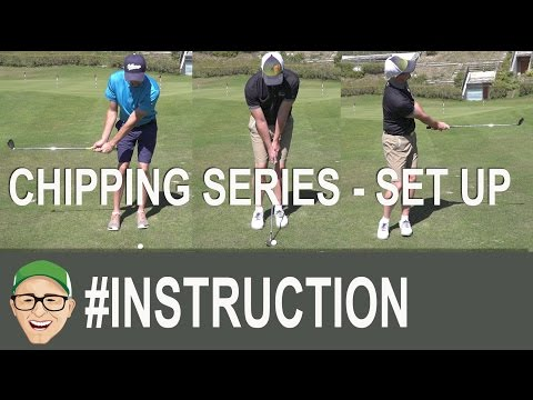 Chipping Series - Set Up