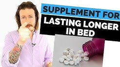 Over-the-Counter Supplement to Help You Last Longer in Bed
