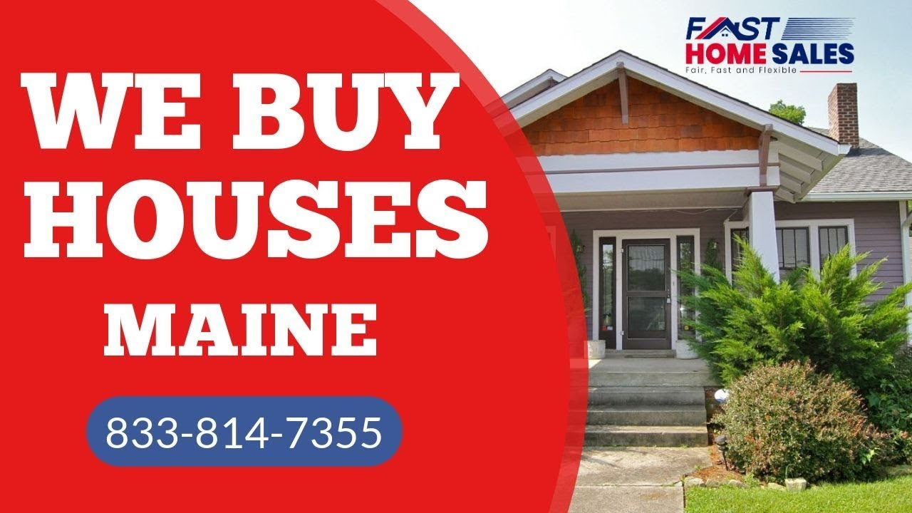 We Buy Houses Maine - CALL 833-814-7355 - Fast Home Sales