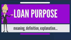 What is LOAN PURPOSE? What does LOAN PURPOSE mean? LOAN PURPOSE meaning, definition & explanation