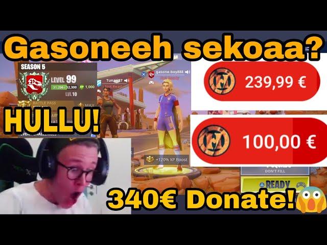 Gasoneeh SEKOAA 340€ Donateista!???? + HULLU REAKTIO!