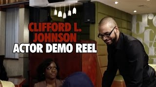 Clifford L. Johnson - Actor Demo Reel 2015